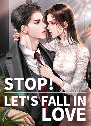 Stop! Let's fall in love