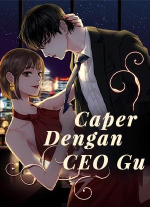 Caper Dengan CEO Gu